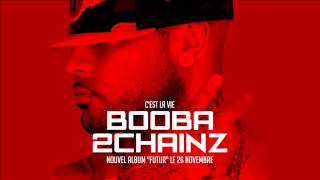 Repeat youtube video Booba - C'est la vie Feat 2 Chainz (Audio)