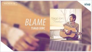 Watch Tiago Iorc Blame video