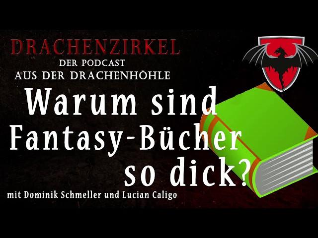 Warum sind Fantasy-Bücher so DICK? - Drachenhöhle - Der Phantastik-Podcast