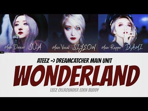 Dreamcatcher Main UNIT(드림캐쳐 메인유닛) - WONDERLAND [Color coded Lyrics KOR/ROM/ENG]