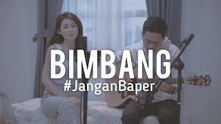 #janganbaper Melly Goeslaw - Bimbang  Cover