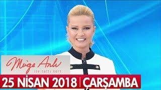 Müge Anlı ile Tatlı Sert 25 Nisan 2018 - Tek Parça
