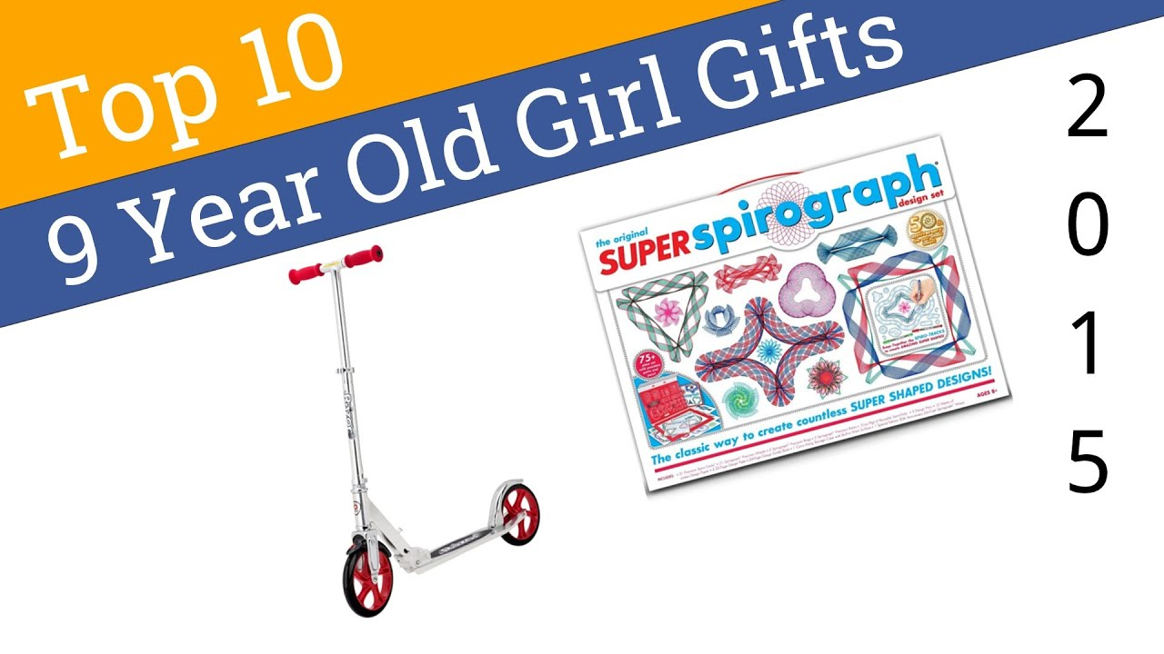 10 Best 9 Year Old Girl Gifts 2015