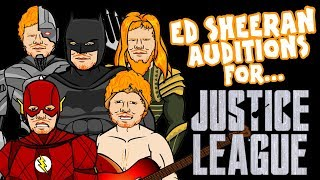 👊ED SHEERAN auditions for JUSTICE LEAGUE👊