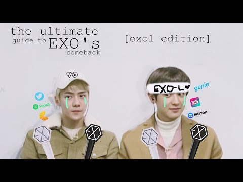 THE ULTIMATE GUIDE TO EXO'S COMEBACK: EXOL EDITION
