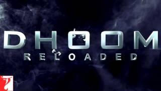 DHOOM Reloaded The Chase Continues Dhoom 4 Theme Song 2016