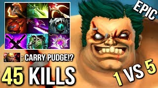 45 Kills 1vs5 Battle Fury Pudge Carry 12 Min Godlike Most Epic Hook Max Range 99% Dota 2