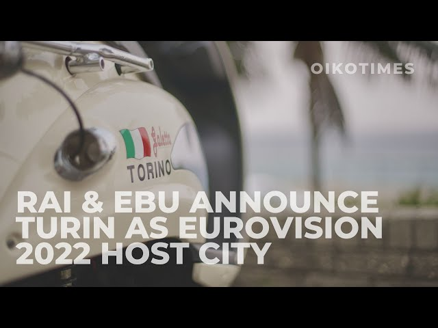 OIKOTIMES 🇮🇹 RAI & EBU ANNOUNCE TURIN AS EUROVISION 2022 HOST CITY