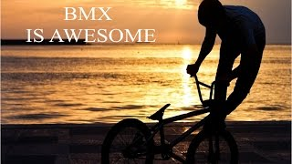 BMX Is Awesome (Dirt jump, Slopestyle, BMX tricks)