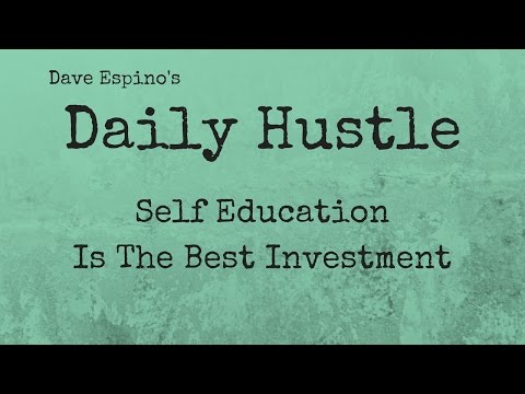 Invest In Yourself - Self Education Is The Best Investment - Daily Hustle #102