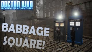 TARDIS AT BABBAGE SQUARE | Doctor Who Second Life Adventures | The Saturday Geeks