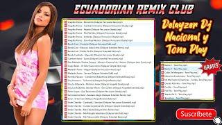 Delayzer Dj Ec Nacional & Tone Plays Abril 2020   Ecuadorian Remix Club