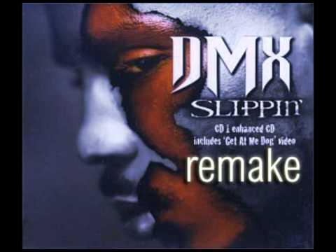 DMX  Slippin Remake