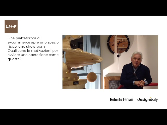 E-commerce e showroom possono coesistere? - Roberto Ferrari (Design Italy)