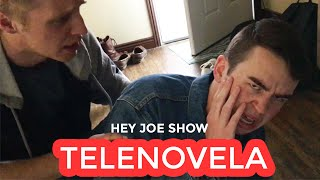 TELENOVELA (American Style) PART 1 - Hey Joe Show