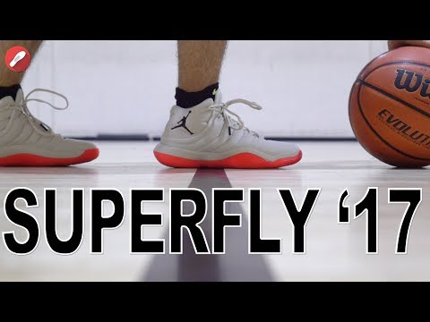 Jordan Superfly 2017 Performance Review!