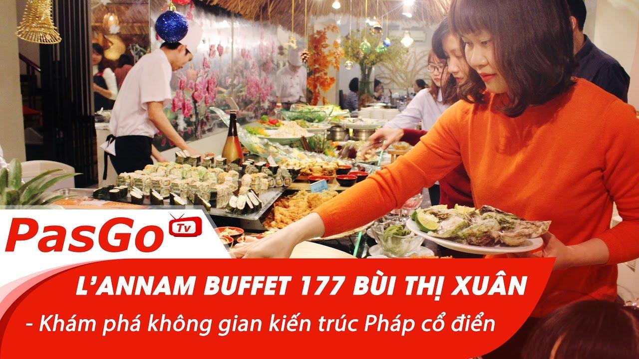 L'annam Buffet 177 Bùi Thị Xuân – Khám phá không gian kiến trúc Pháp cổ điển