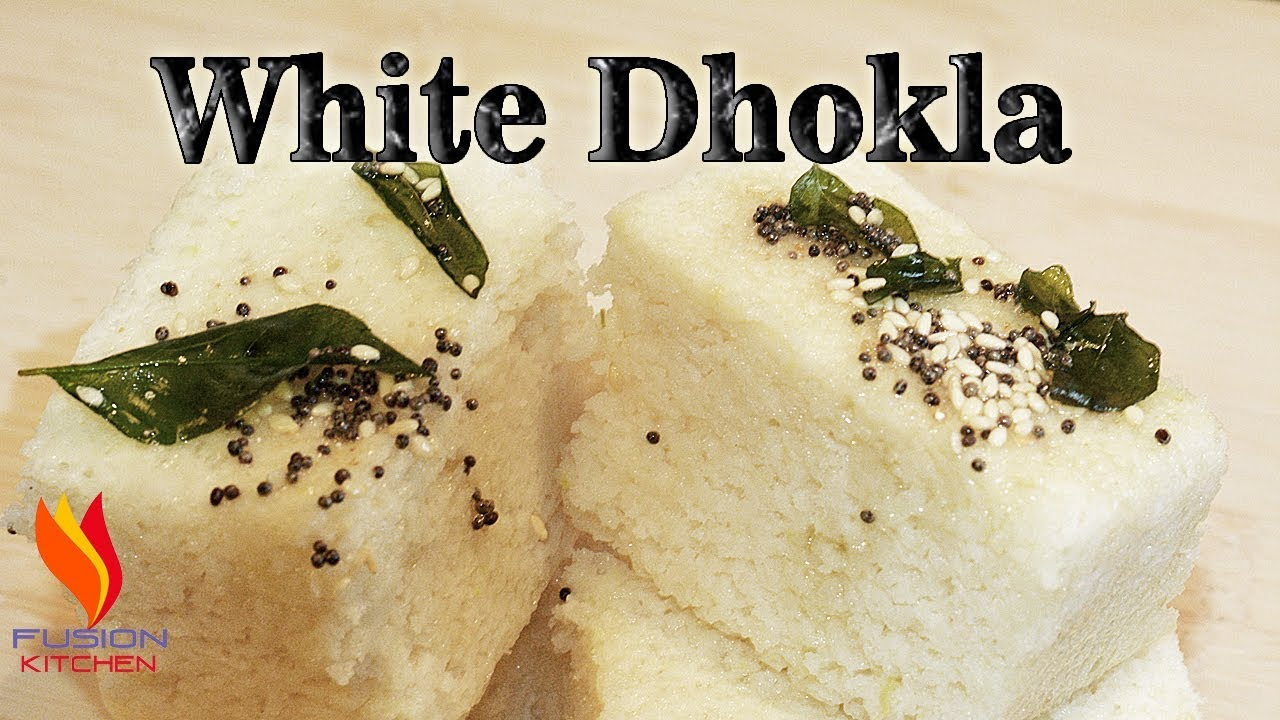 How to make white dhokla at home white dhokla recipe dhokla how to make white dhokla at home white dhokla recipe dhokla recipe by fusion kitchen forumfinder Image collections