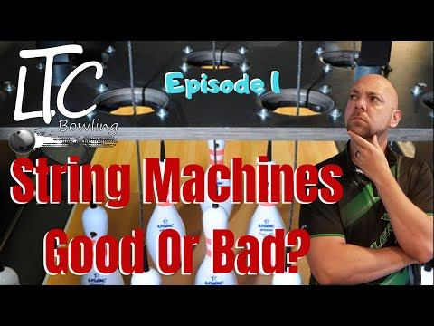 String Machines, Good Or Bad For Bowling? | Video Podcast #1
