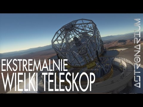 Ekstremalnie Wielki Teleskop - Astronarium odc. 42