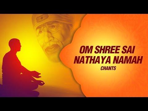 Sai Mantra - Om Shree Sai Nathaya Namah Meditation Chant Peaceful Mantra by shailendra bhartti