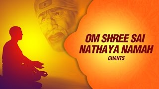 Om Shree Sai Nathaya Namah Meditation Chant Peaceful Mantra by shailendra bhartti