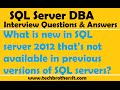 What is new in SQL server 2012 that's not available in previous versions of SQL servers