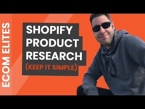 Complete Beginners Guide To Profitable Product Research On Shopify (2018)
