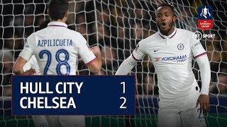 Hull City vs Chelsea (1-2) | Emirates FA Cup Highlights