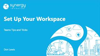 Tip #1 - Set Up Your Workspace, Don Lewis