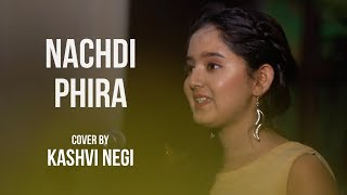 Nachdi Phira Female Version Kashvi Negi Mp3 Song Download