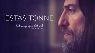 Strings of a Bard  (acoustic) - Estas Tonne (2021)