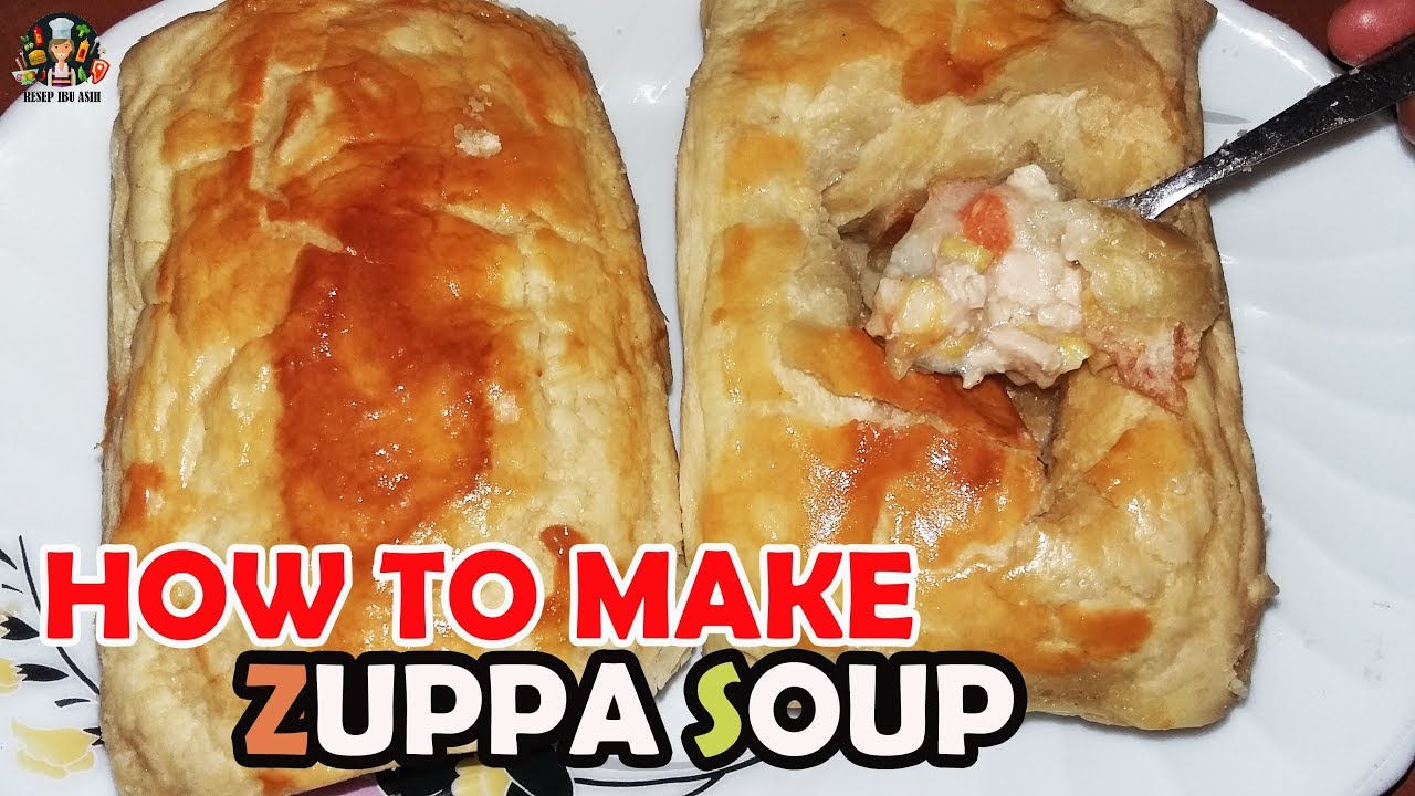 Resep Zuppa Soup Enak Zuppa Soup Delicious Recipe Youtube