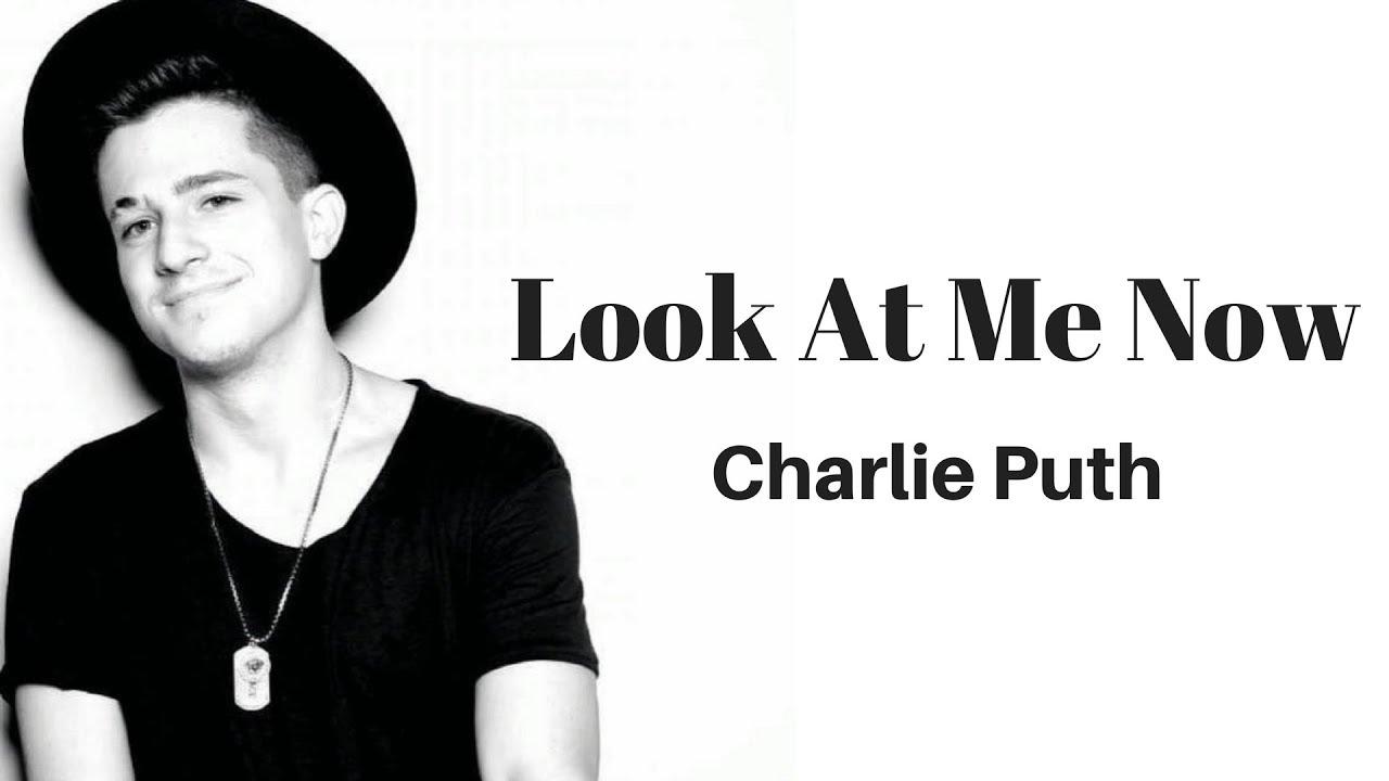 Look At Me Now《看看現在的我》-Charlie Puth中文字幕 - YouTube