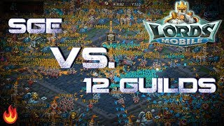 SGE Vs 12 Chinese Guilds  - Lords Mobile