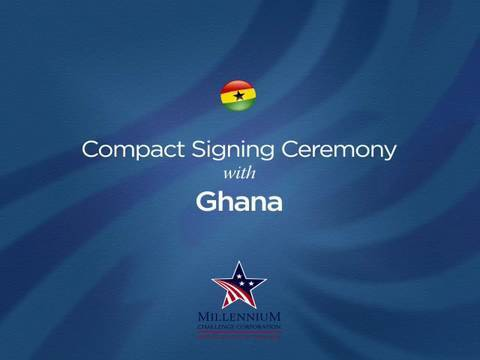 Ghana Compact Signing Ceremony, August 1, 2006