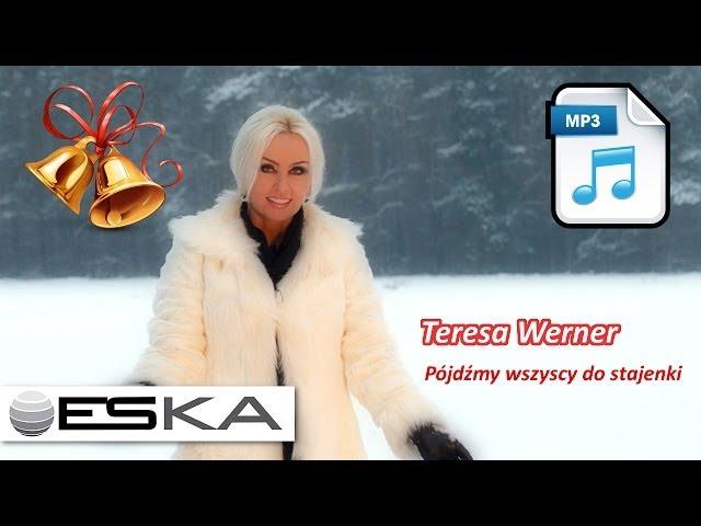 Teresa Werner - Pójdźmy wszyscy do stajenki (MP3 ♫)