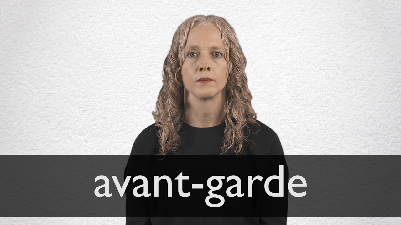 Avant Garde Definition And Meaning Collins English Dictionary