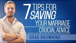 7 Tips For Saving Your Marriage (Don