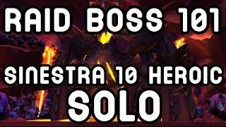 WoW Raid Boss 101: Lady Sinestra 10HC SOLO !!