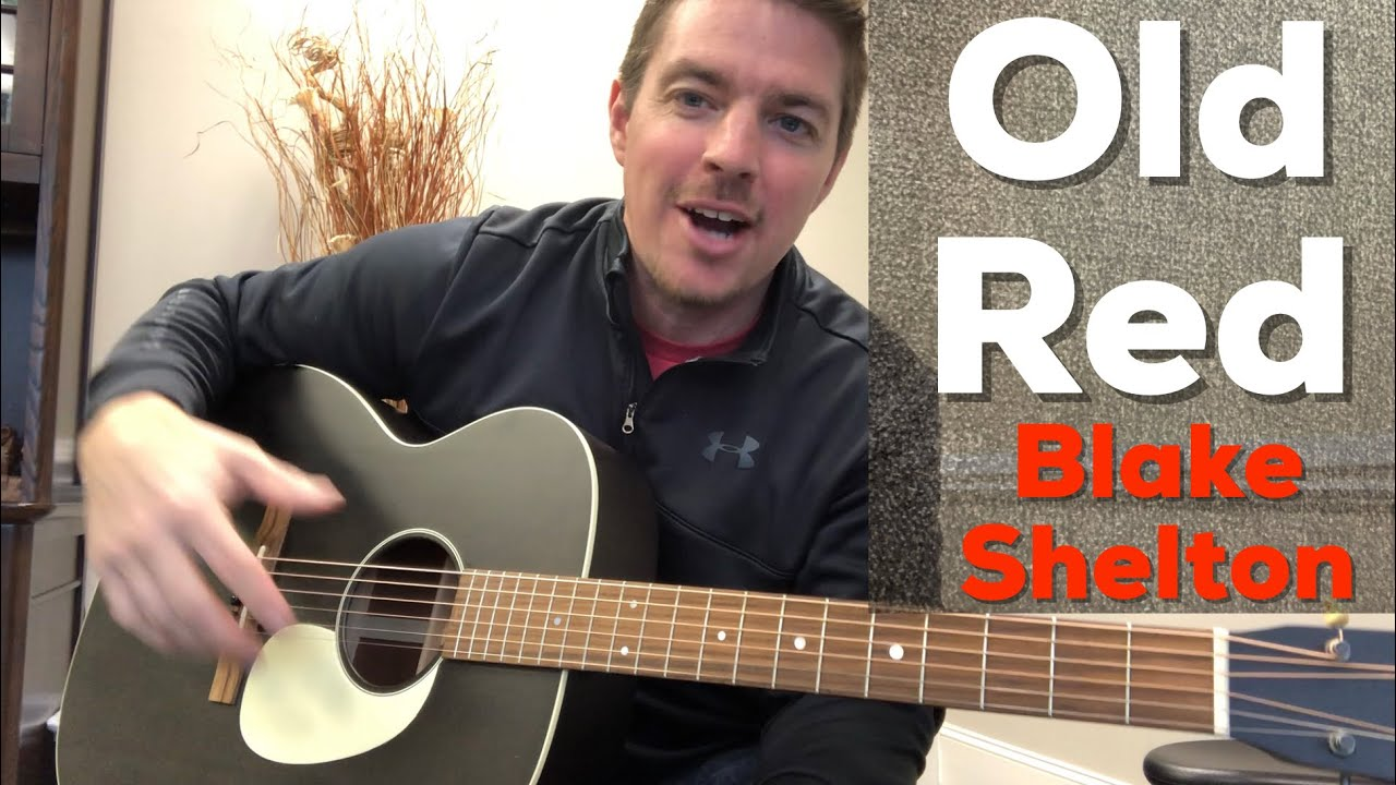 Old Red   Blake Shelton   Beginner Guitar Lesson