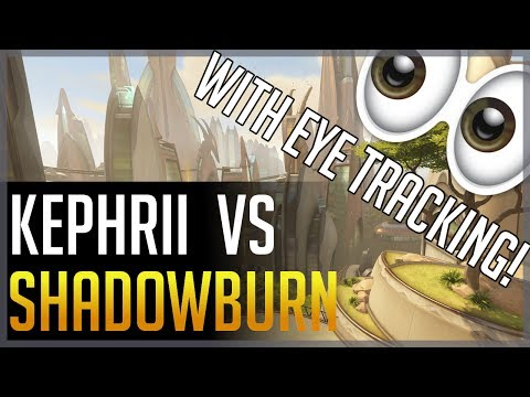 [Overwatch] Kephrii vs ShaDowBurn (Eye Tracking)