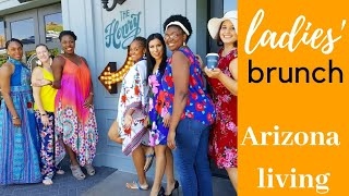 ARIZONA LIVING : Ladies' Brunch at The Henry.  Throughts  On Living in Phoenix