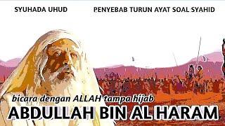 ABDULLAH BIN HARAM - Suhada Pertama di PERANG UHUD #kisahislami #peranguhud #kisahsahabat