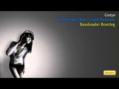 Gotye   Somebody That I Used To Know Basslouder Bootleg Remix)
