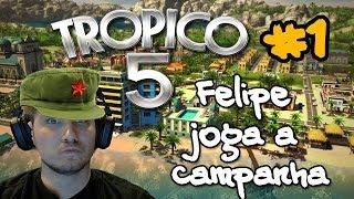 Felipe joga a campanha de Tropico 5 - Parte 1