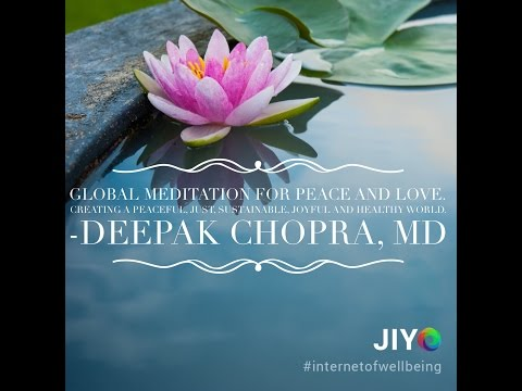 Global Meditation For Peace and Love, Deepak Chopra MD