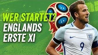 Lallana & Lingard raus! Englands beste Aufstellung für die WM 2018 - Wer startet?