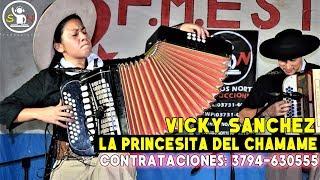 VICKY SANCHEZ - LA PRINCESITA DEL CHAMAME 2018