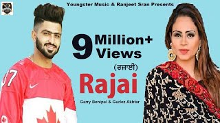 Rajai Garry Benipal Gurlez Akhtar (Full ) New Punjabi Songs 2019 | Latest Punjabi Songs 2019